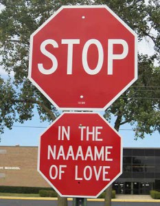 Stop sign - in the name of love